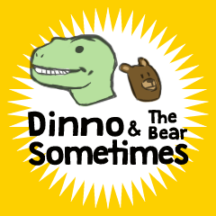 Dinno and The Bear Sometimes.