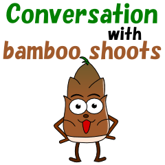 Conversation with bamboo shoots English