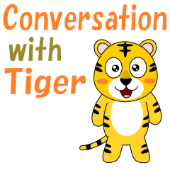 Conversation with tiger English