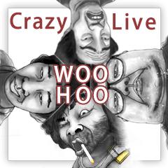 Crazy  Live   ( WOO  HOO )